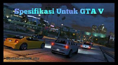 Spesifikasi PC Untuk GTA V