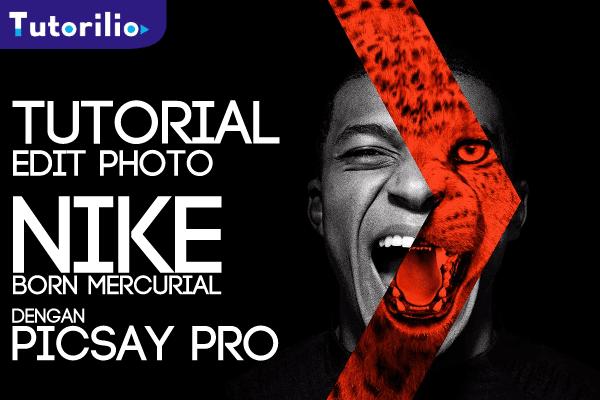 Cara edit picsay pro, edit picsay keren, buat poto seperti nike born mercurial.