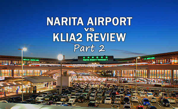 Review of Narita Airport and KLIA2