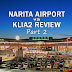 Narita Airport vs KLIA2 Review - Part 2