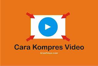 Cara Kompres Video di Android