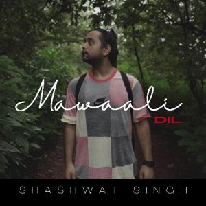 Mawaali Dil – Shashwat Singh (2020)
