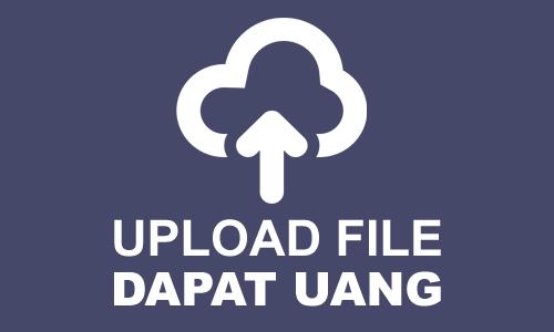 Dapat Uang dari Upload File