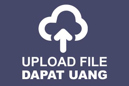 Situs Terbaik Tempat Upload File Dapat Uang dan Pulsa