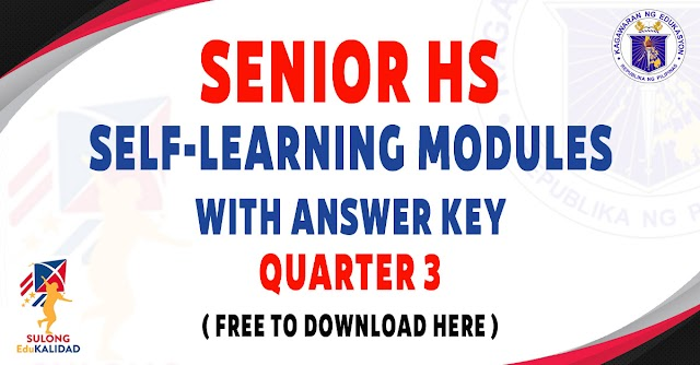 SELF-LEARNING MODULES WITH ANSWER KEY FOR SENIOR HS - Q3 - FREE DOWNLOAD