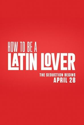 How to Be a Latin Lover Movie Download