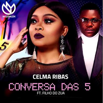 Celma Ribas Feat. Filho do Zua - Conversa das 5