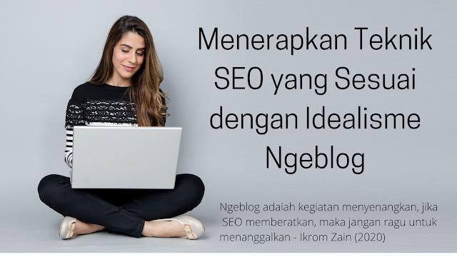 Menerapkan Teknik SEO yang Sesuai dengan Idealisme Ngeblog