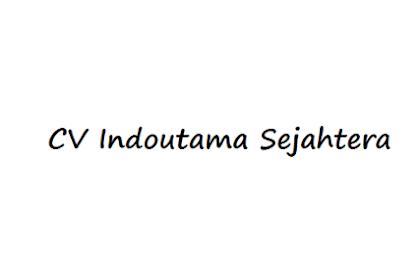 Lowongan Kerja Lampung CV Indoutama Sejahtera
