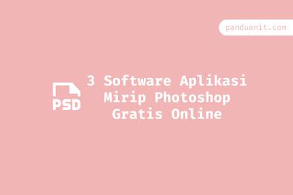 6 Software Aplikasi Mirip Photoshop Gratis Online