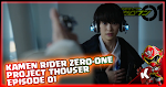 Kamen Rider Zero-One Project Thouser Episode 01 (Spin Off)