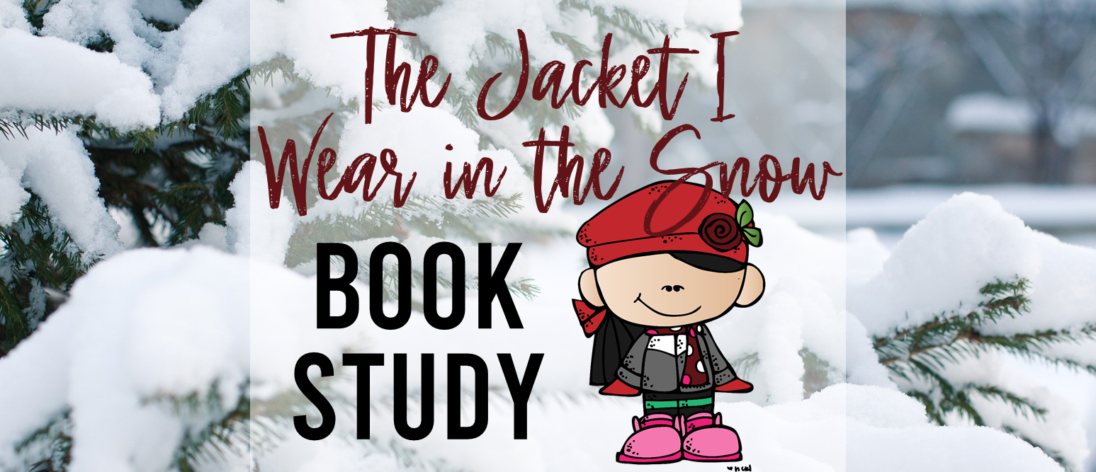 The Jacket I Wear in the Snow book study activities unit with Common Core aligned literacy companion activities for Kindergarten and First Grade