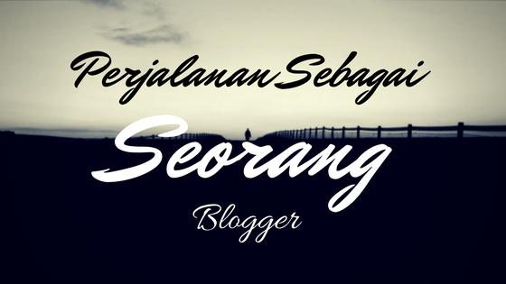 Perjalanan sebagai seorang Blogger