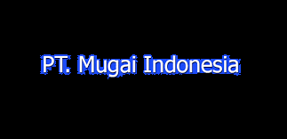 Lowongan Kerja Pabrik Karawang ; PT MUGAI INDONESIA PALING TERBARU