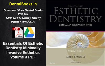 Essentials Of Esthetic Dentistry Minimally Invasive Esthetics Volume 3 PDF