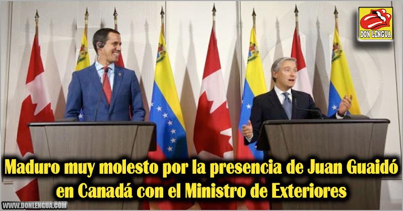 Maduro muy molesto por la presencia de Juan Guaidó en Canadá con el Ministro de Exteriores