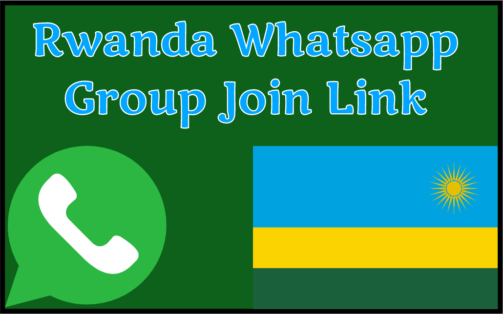 Rwanda Whatsapp Group Link With Girls Number Whatsapp Mods