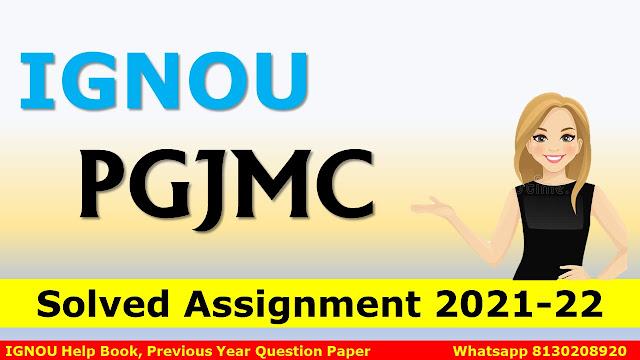 IGNOU PGJMC Solved Assignment 2021-22