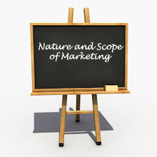 MBA Notes - Nature and Scope of Marketing