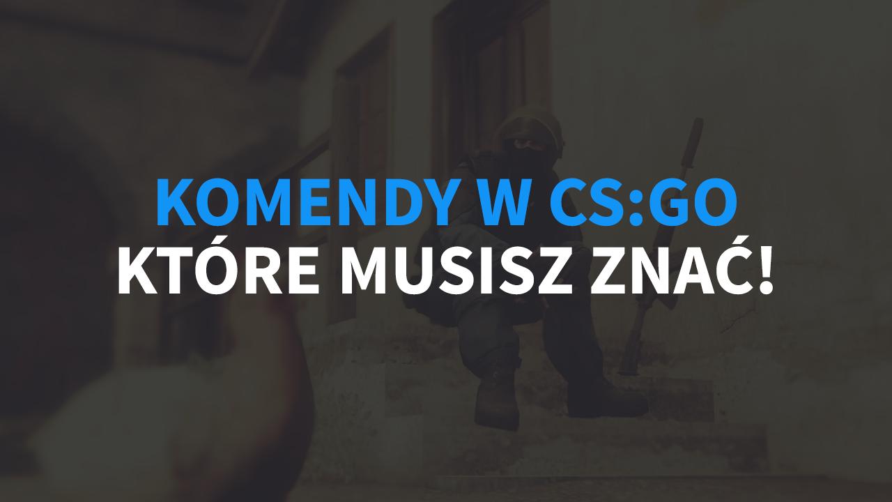 Komendy w CS:GO, które musisz znać 2! | Poradnik CS:GO