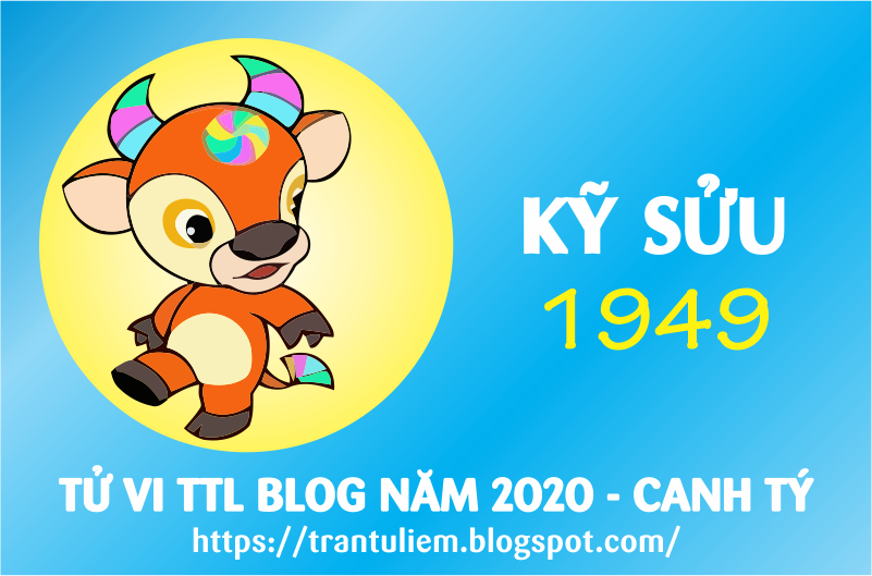 TỬ VI TUỔI Kỷ SửU 1949 NĂM 2020