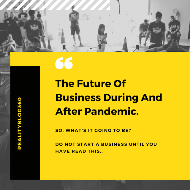 THE FUTURE OF BUSINESSES DURING AND AFTER THE PANDEMIC