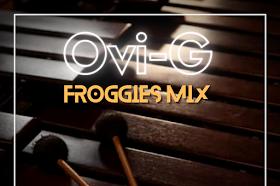 Ovi-G Froggies Mix - DJ Azul (Litomartz)