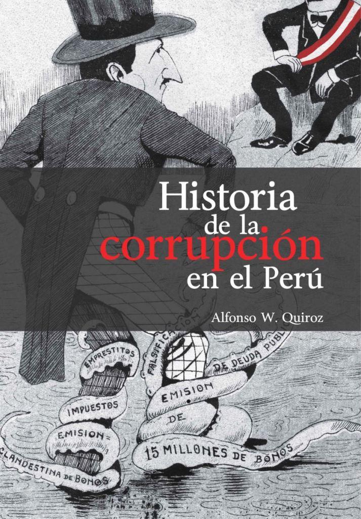 Historia de la corrupción en el Perú – Alfonso W. Quiroz
