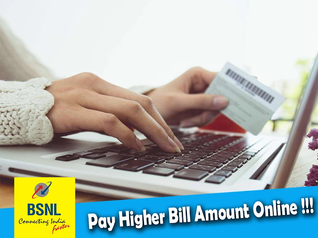 BSNL allows Bharat Fiber (FTTH), Broadband and Landline customers to make higher or advance payment via BSNL Online Payment Portal