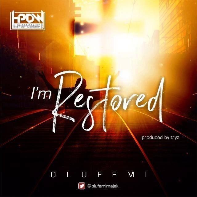 Audio: Olufemi Majek–I'm Restore