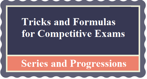 Series and Progressions Aptitude Tricks and Formulas for Competitive Exams
