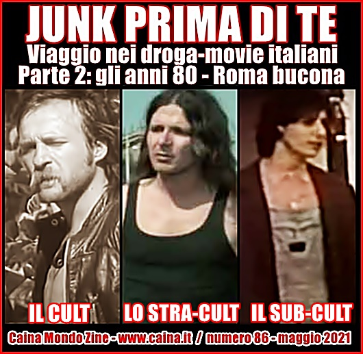 JUNK PRIMA DI TE - VIAGGIO NEI DROGA-MOVIE ITALIANI - Parte 2: gli anni 80 - Roma bucona