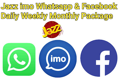 Jazz imo Whatsapp & Facebook Daily Weekly Monthly Package 2020