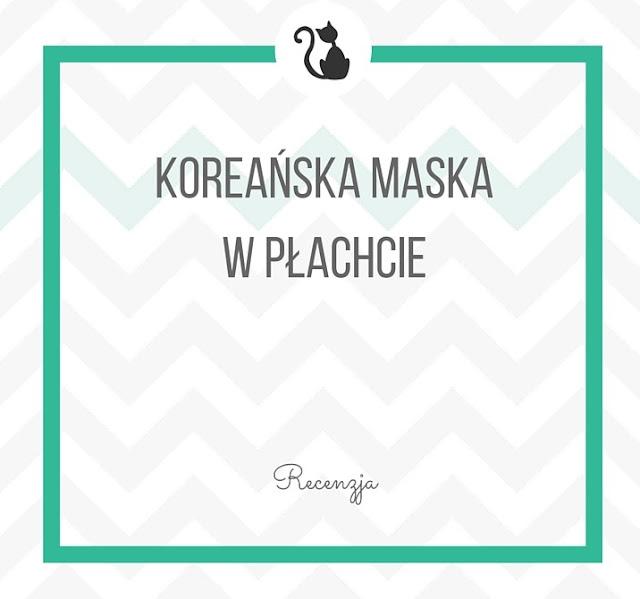 Koreańska maska rozjaśniająca w płachcie - recenzja