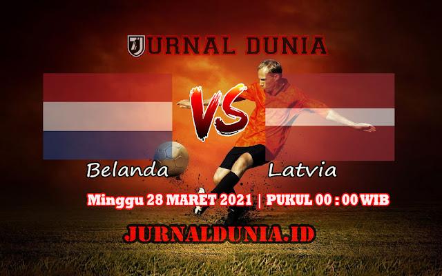 Prediksi Belanda Vs Latvia , Minggu 28 Maret 2021 Pukul 00.00 WIB