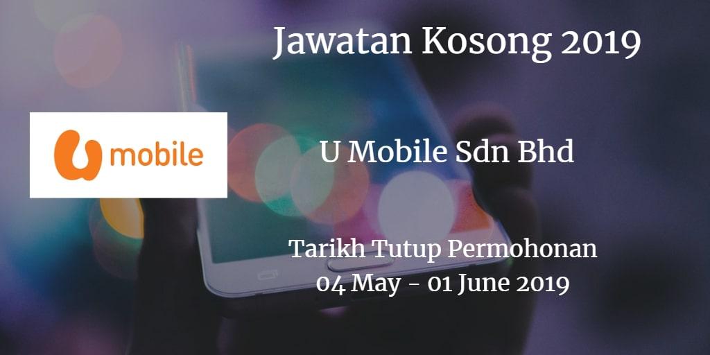 Jawatan Kosong U Mobile Sdn Bhd 04 May  - 01 June 2019