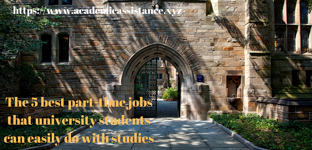 The 5 best part-time jobs that university students can easily do with studies