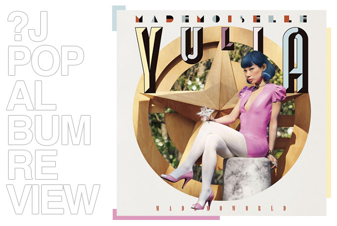 Album review: Mademoiselle Yulia - Mademoworld | Random J Pop