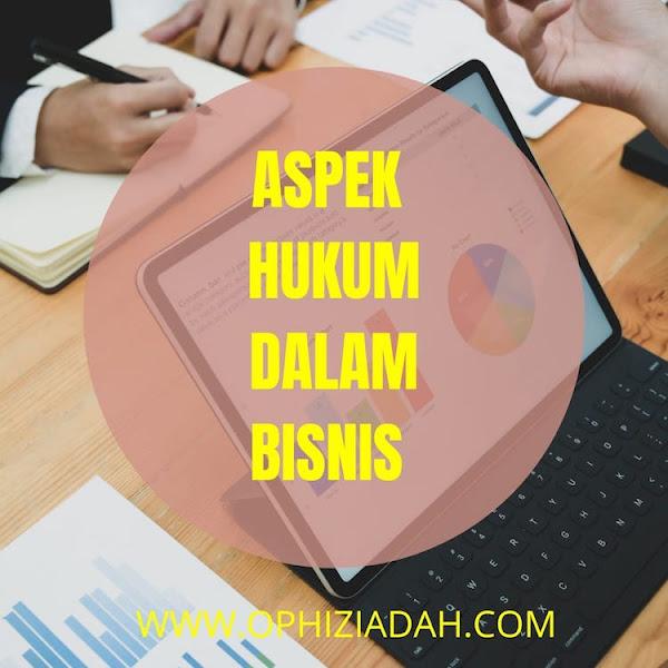 Aspek Hukum dalam Bisnis yang Harus Dipahami Pebisnis