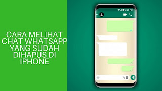 2 Cara Melihat Chat Whatsapp yang Sudah Dihapus di Iphone + Mengembalikannya