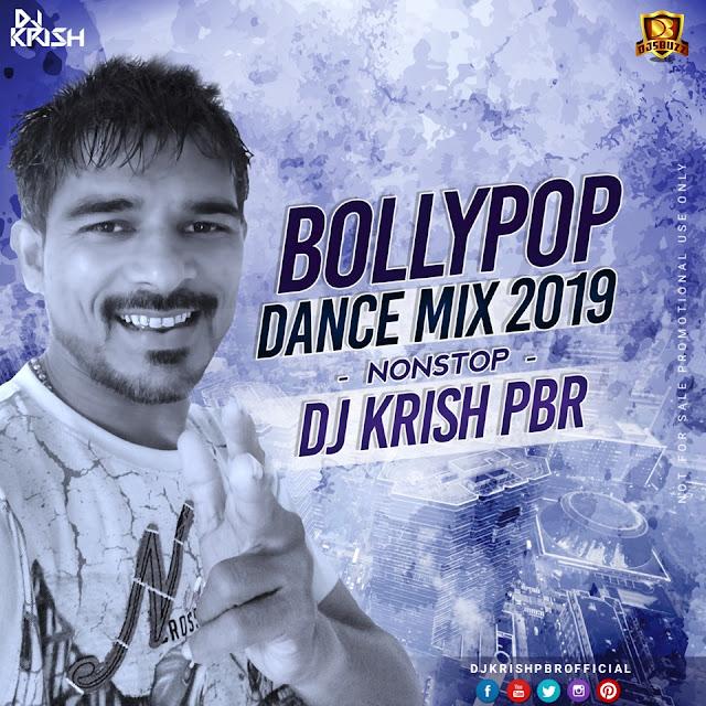 BOLLYPOP – DANCE MIX 2019  NONSTOP – DJ KRISH PBR