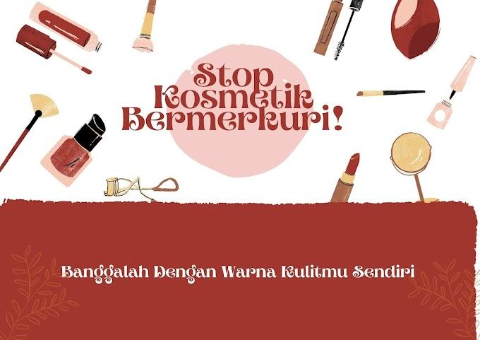 Stop Kosmetik Bermerkuri, Banggalah Dengan Warna Kulitmu Sendiri