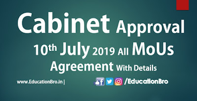 Cabinet Approval 10th July 2019 All MoU and Agreements with Details