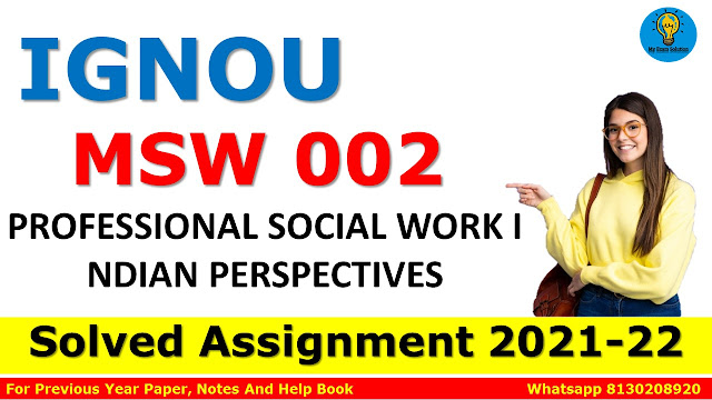MSW 002 PROFESSIONAL SOCIAL WORK: INDIAN PERSPECTIVES Solved Assignment 2021-22