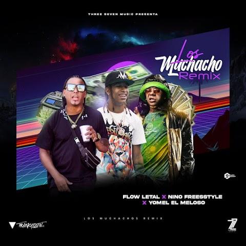 ESTRENO MUNDIAL SOLO AQUÍ ➤ Nino Freestyle Ft Flow Letal & Yomel El Meloso - Los Muchachos (Remix)