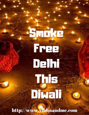 Smoke Free Delhi This Diwali - Vibhu & Me