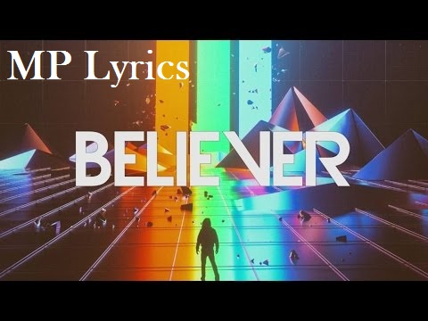 lyrics believer | lyrics for believer | BELIEVER [Imagine Dragons] To The Stars