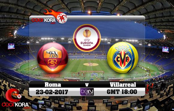 مشاهدة مباراة روما وفياريال اليوم 23-2-2017 في الدوري الأوروبي