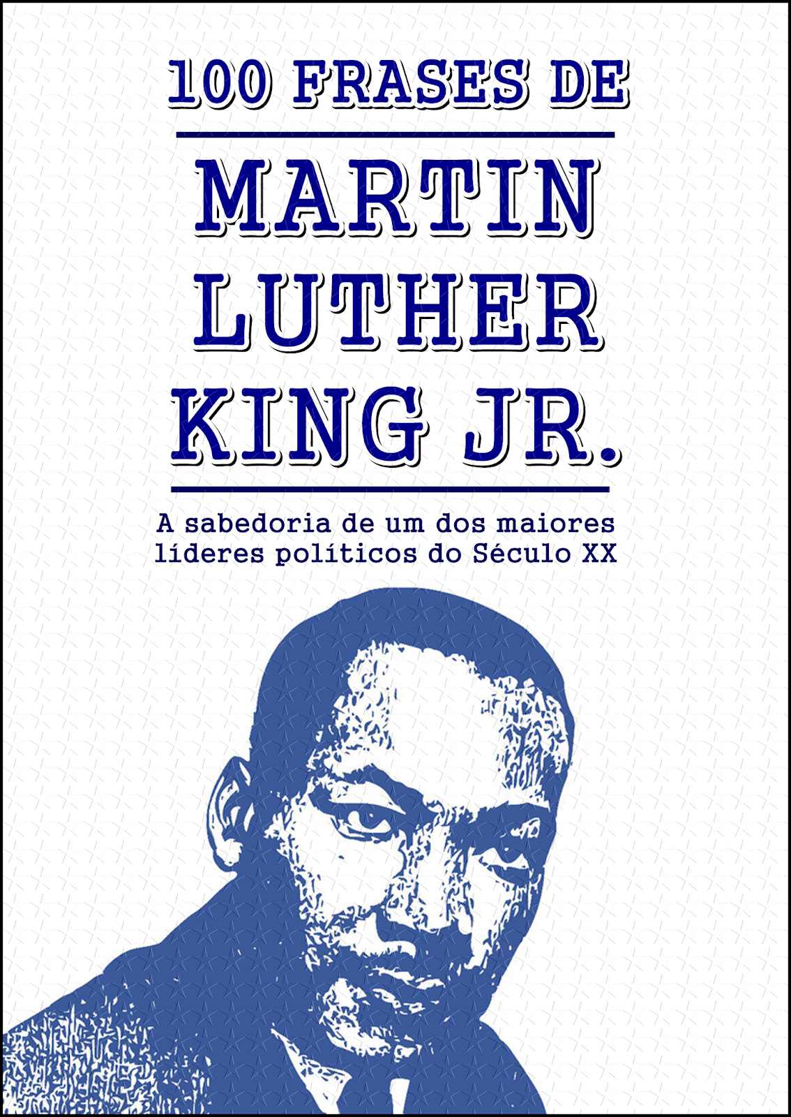 100 FRASES DE MARTIN LUTHER KING - Martin Luther King Jr. (1929 – 1968) foi  um pastor protestante e ativista político norte americano. 692ea89383c6d