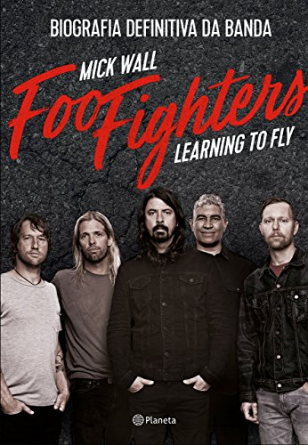 Foo Fighters: Learning to Fly - Mick Wall